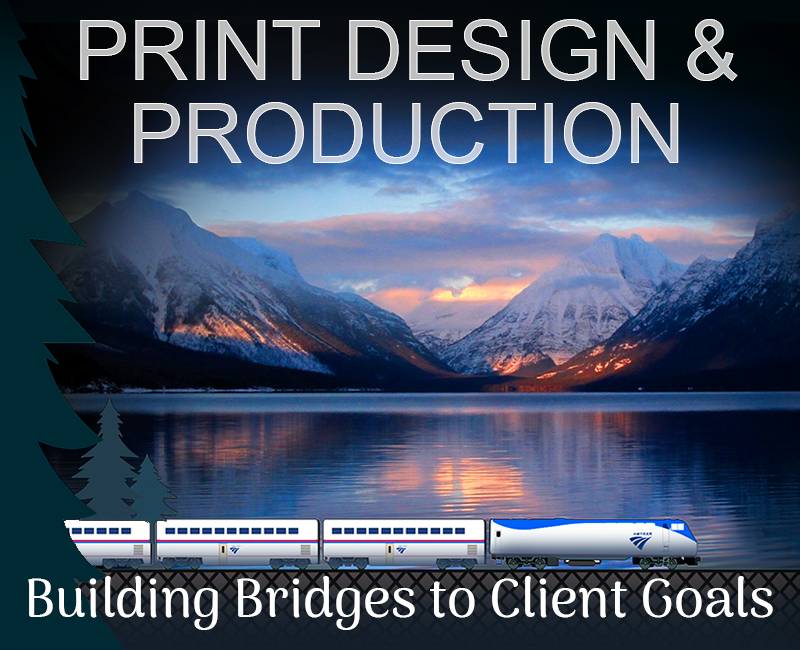 Print creative services that build bridges to Clients' goals.